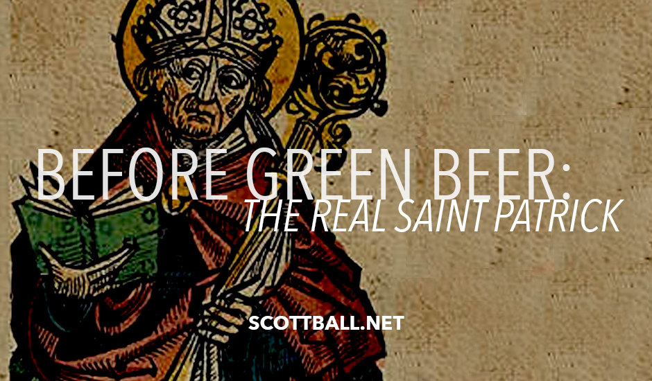 Before Green Beer: The Real Saint Patrick