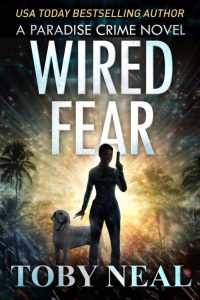 Wired Fear by Toby Neal