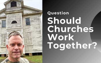 Why Should Churches Work Together?