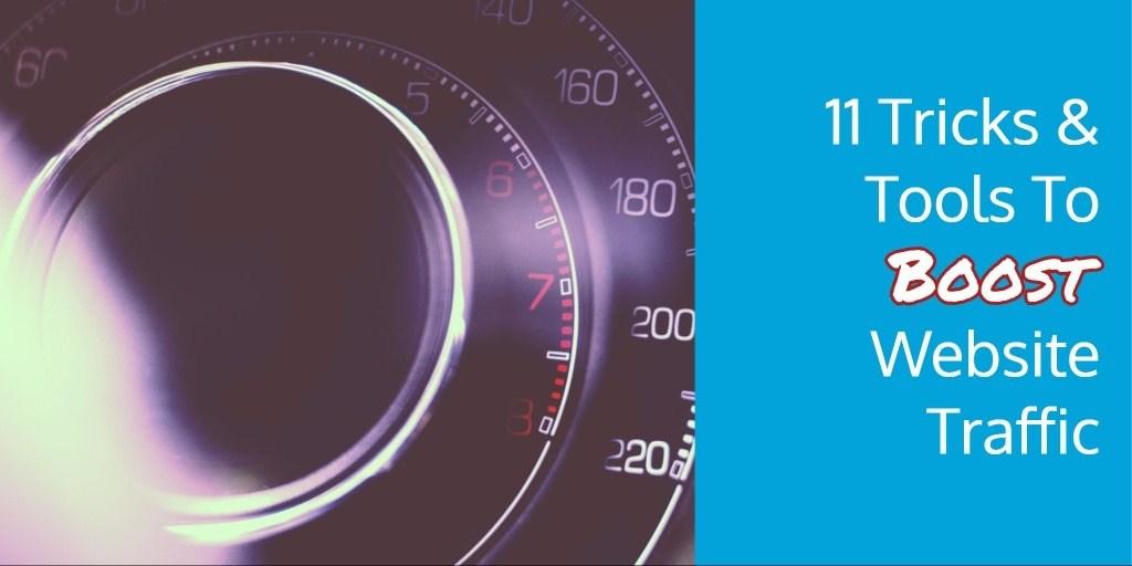 11 Tricks & Tools To Boost Website Traffic