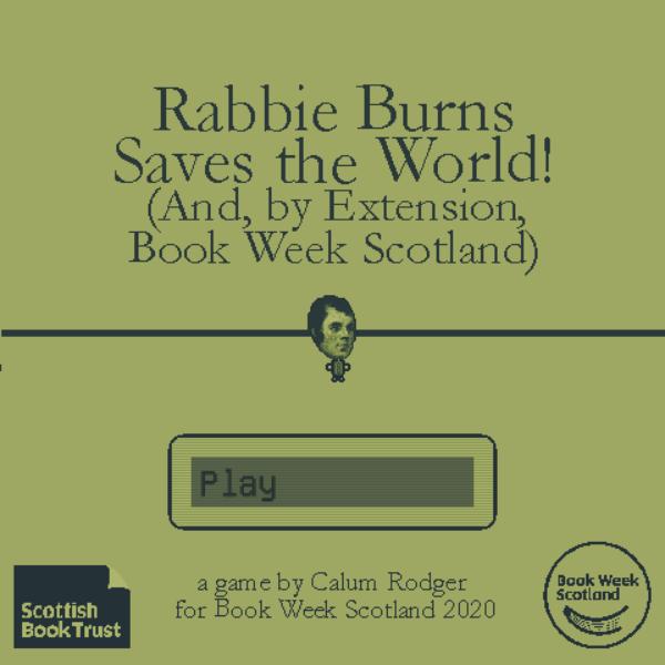 Rabbie Burns Saves The World. Calum Rodger