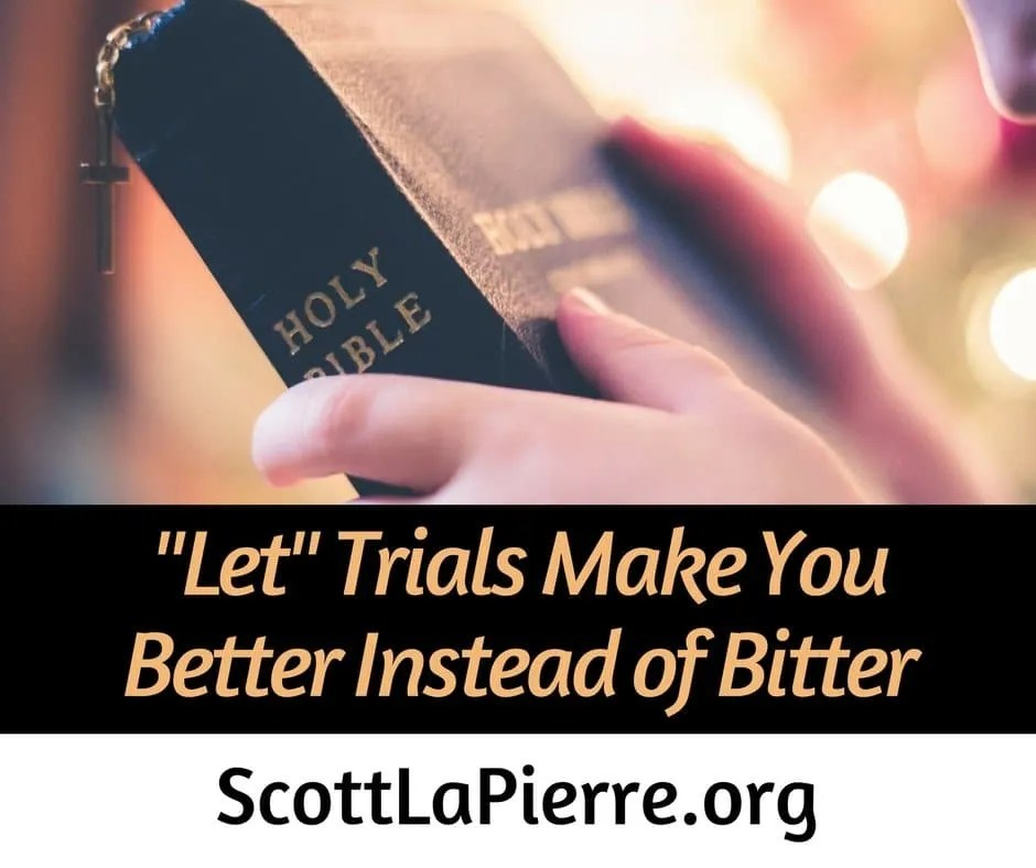 """Let"" Trials Make You Better Instead of Bitter"
