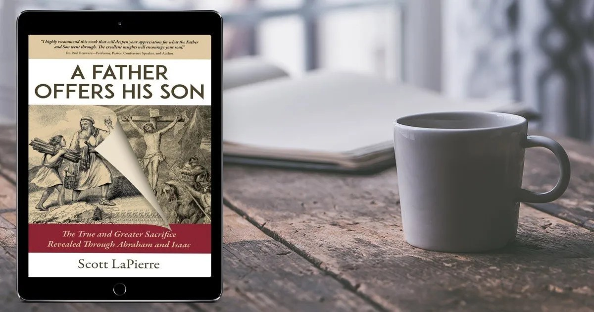 Exciting offer: FREE download of the updated manuscript of my newest book, A Father Offers His Son