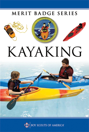 A Leaders Guide To The Kayaking Merit Badge Scouting Magazine