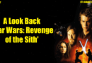 A Look Back 'Star Wars: Revenge of the Sith'