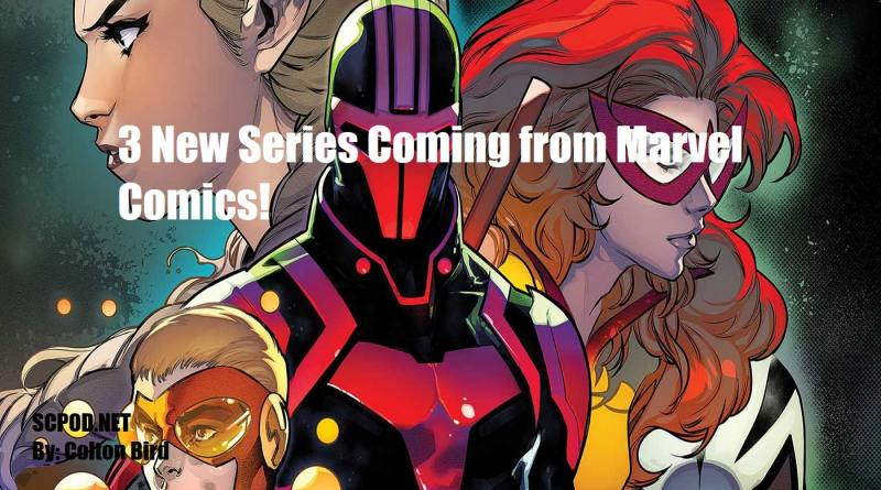 3 New Series Coming from Marvel!
