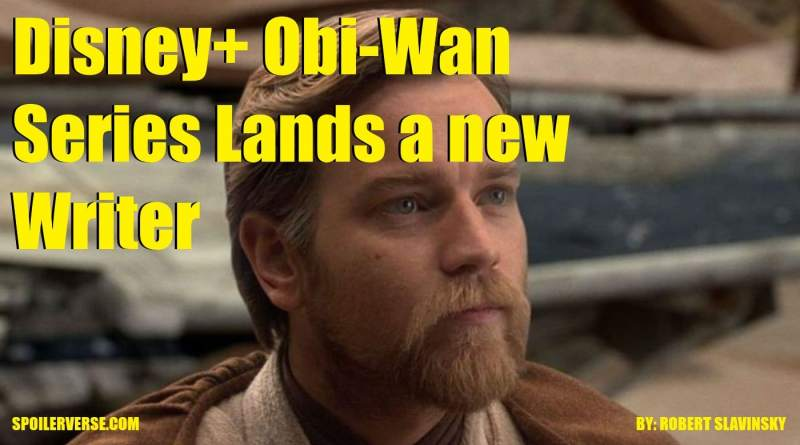 Disney+ Obi-Wan Series Lands a new Writer