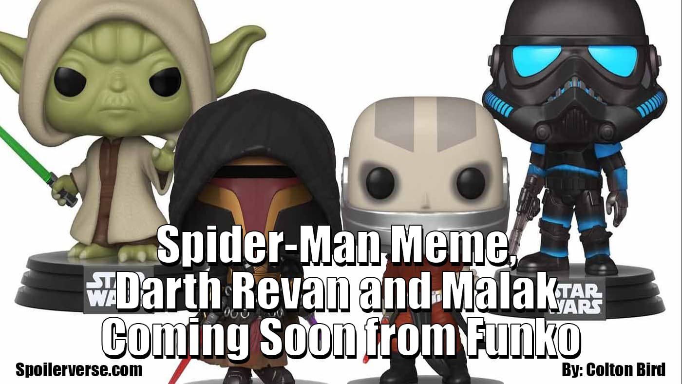 Spider Man Meme Darth Revan And Malak Coming Soon From Funko