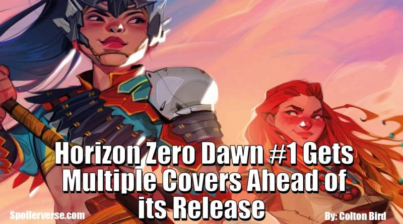 Horizon Zero Dawn #1 Gets Multiple Covers Ahead of its Release