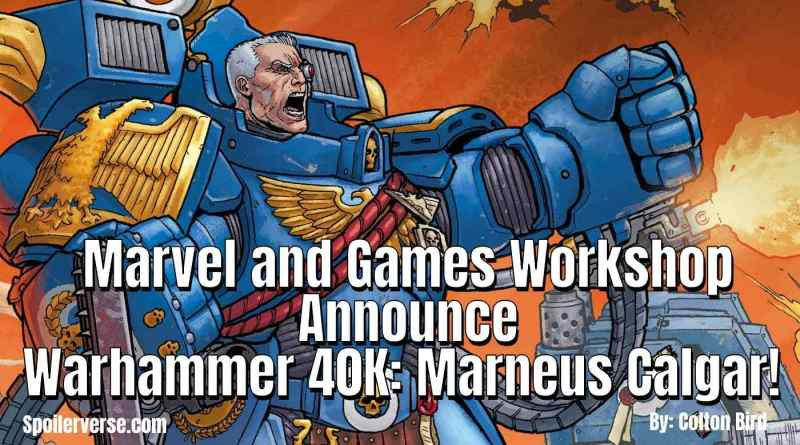 Marvel and Games Workshop Announce Warhammer 40K: Marneus Calgar!