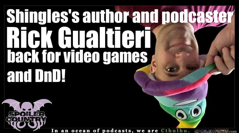 Shingles's author and podcaster Rick Gualtieri back for video games and DnD!