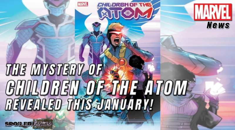 THE MYSTERY OF CHILDREN OF THE ATOM REVEALED THIS JANUARY!