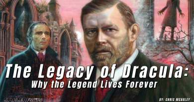 The Legacy of Dracula : Why the Legend Lives Forever