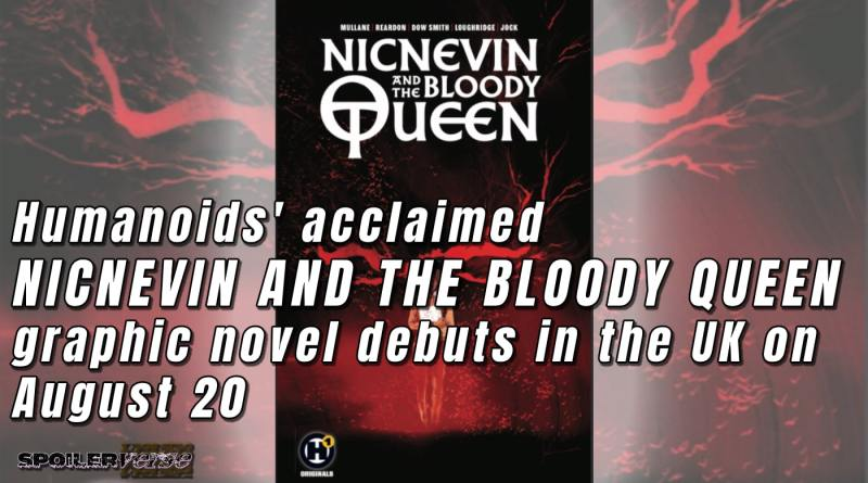 Humanoids' acclaimed NICNEVIN AND THE BLOODY QUEEN graphic novel debuts in the UK on August 20