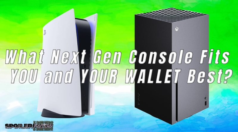 What Next Gen Console Fits YOU and YOUR WALLET Best?