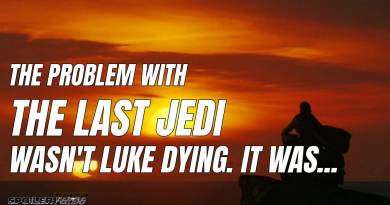The PROBLEM with THE LAST JEDI Wasn't LUKE DYING. It Was…