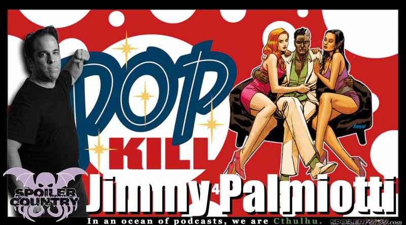 Jimmy Palmiotti – Pop Kill Issues 3 and 4 on Kickstarter now!