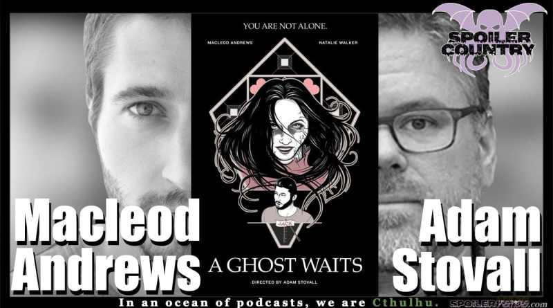 A Ghost Awaits with Adam Stovall and Macleod Andrews