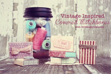Vintage Inspired matchboxes from Live Laugh Rowe