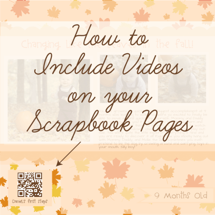 Tutorial - How to Include Videos on a Scrapbook Page with QR codes