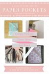10 Ways to Make & Use Paper Pockets | Templates & Tutorials