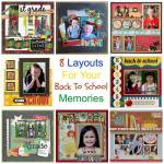 8 Layouts For Your Back To School Memories