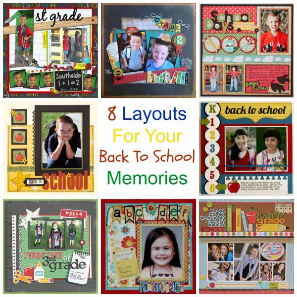 8 Layouts For Your Back To School Memories Scrap Booking