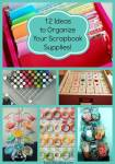 12 Awesome Ideas to Organize Scrapbook Supplies