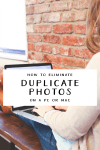 How to Eliminate Duplicate Photos on a PC or Mac