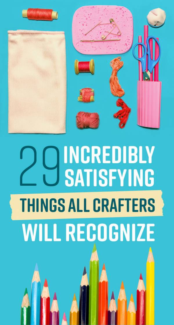29-incredibly-satisfying-things-for-crafters