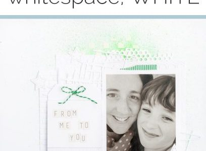 Scrapbook Design | 4 Reasons to Leave Your White Space WHITE