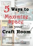 5 Ways to Maximize Space in your Craft Room
