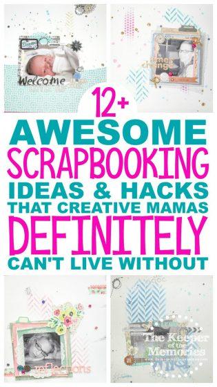 12+ Scrapbooking Ideas and Hacks