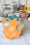 Tea Pot Dies