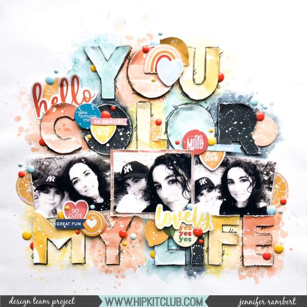 You Color My Life Layout (with lots of Texture)