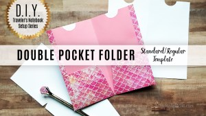 DIY Double Pocket Folder Template for Standard/Regular Size Traveler's Notebook