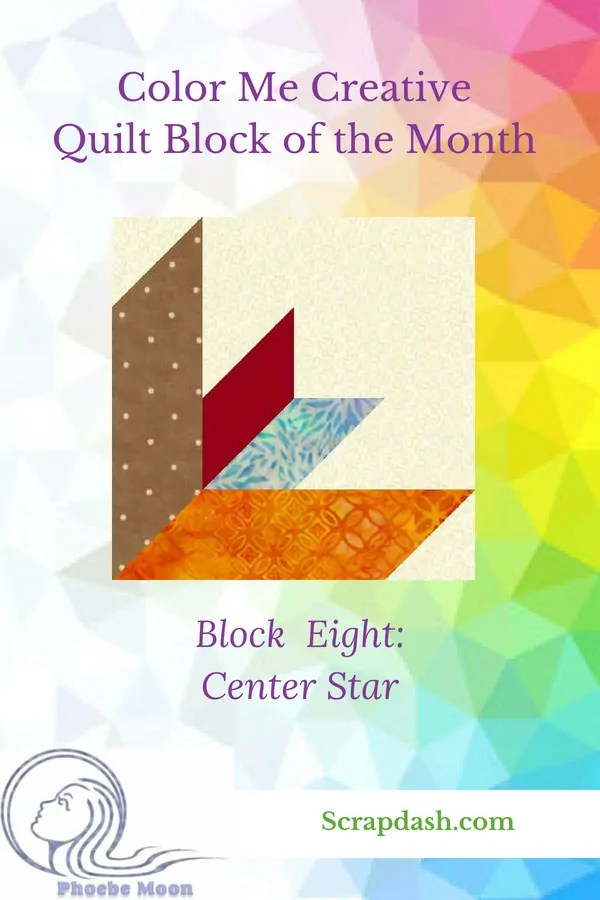 Color Me Creative Block of the Month Quilt, Block Eight: the Center Star