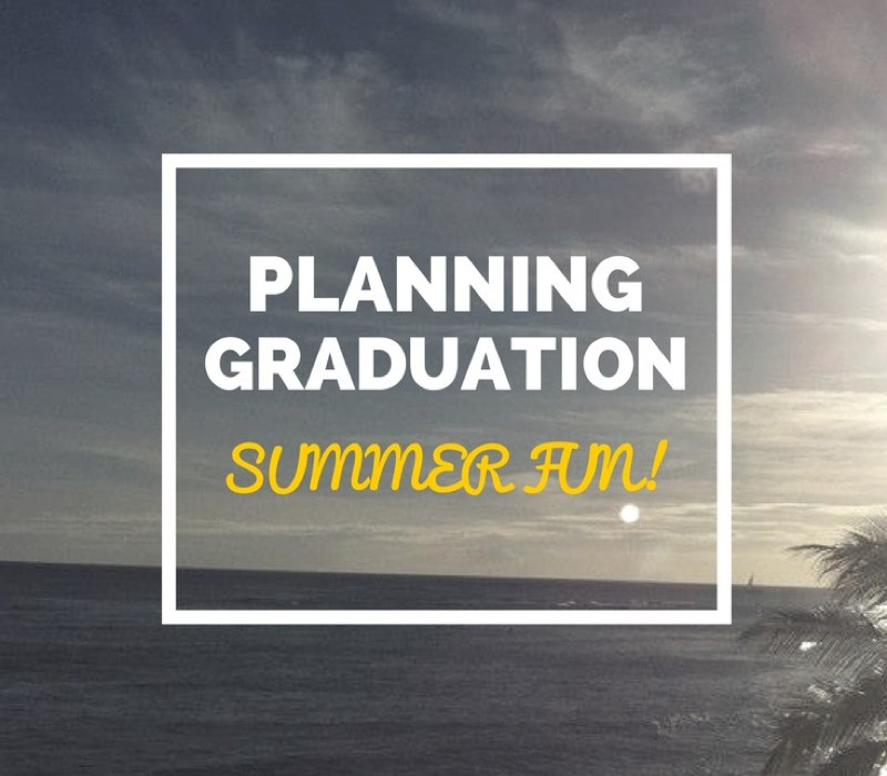 Planning an Awesome Summer After Graduation