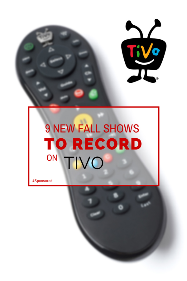 9 new fall shows to record on your TiVo; #TiVoMom