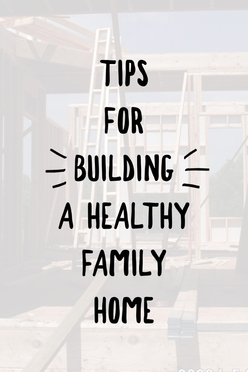Are you building a home? Are you building a HEALTHY family home? Click to read my tips for building your healthy family home. #IAQbyAprilaire