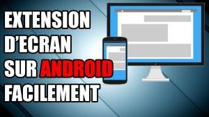 écran étendre smartphone dupliquer tablette