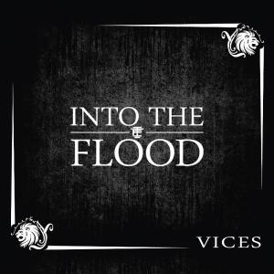 Into the Flood - Vices
