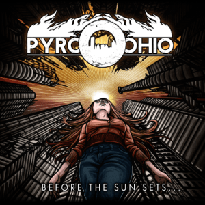 Pyro, Ohio - Before The Suns Sets...