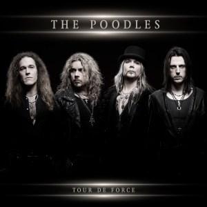 The Poodles - Tour De Force