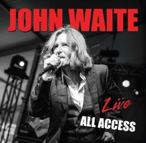John Waite - Live All Access