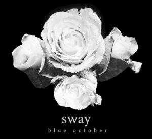Sway - Blue October