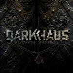 Darkhaus - My Only Shelter