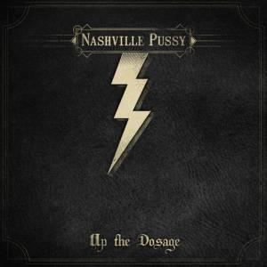 Nashville Pussy Up The Dosage