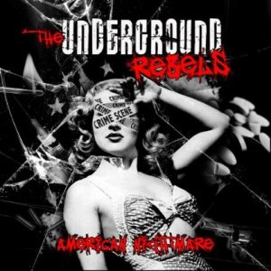 The Underground Rebels - American Nightmare