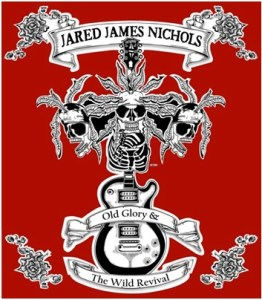 Jared James Nichols - Old Glory N The Wild Revival